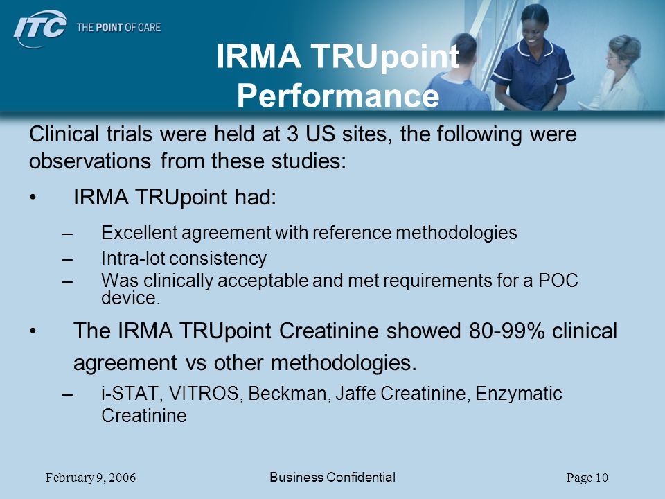 February 9, 2006Business ConfidentialPage 10 IRMA TRUpoint Performance Clinical trials were held at 3 US sites, the following were observations from t
