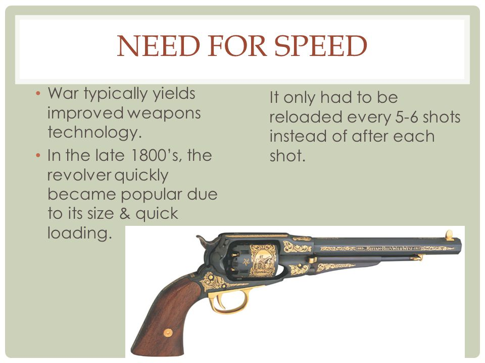 ENTER THE HANDGUN, NOT CANNON Handguns have reigned supreme for the past 200 years.