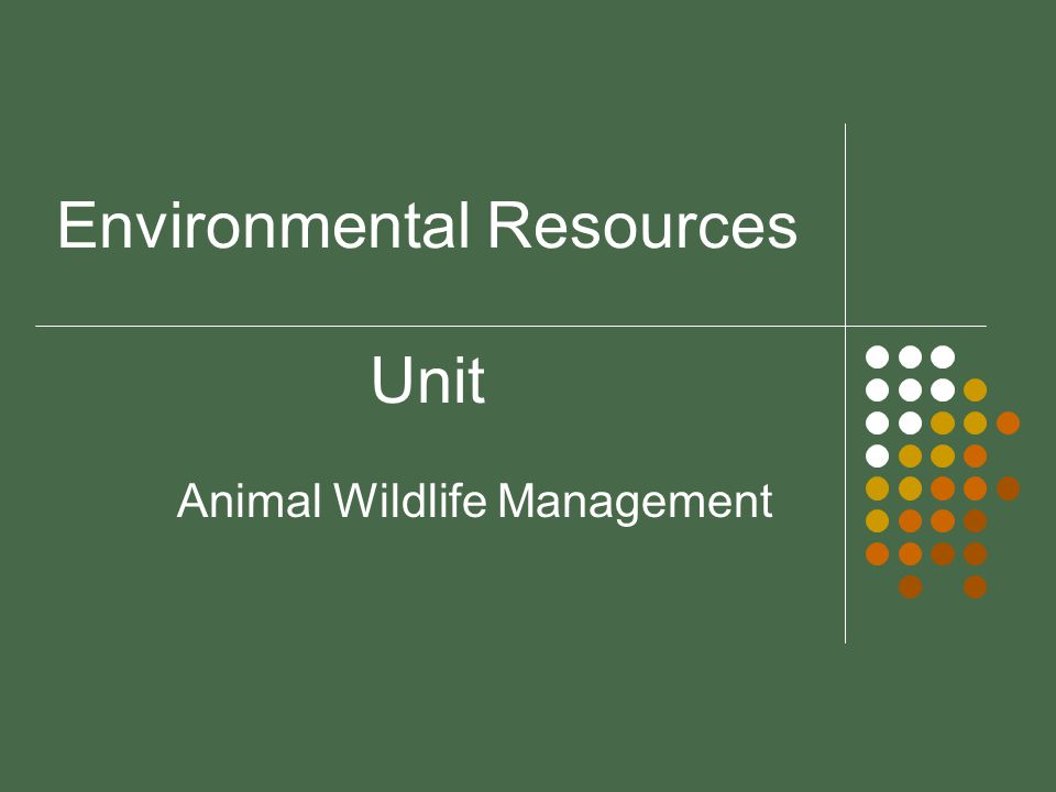 Environmental Resources Unit Animal Wildlife Management