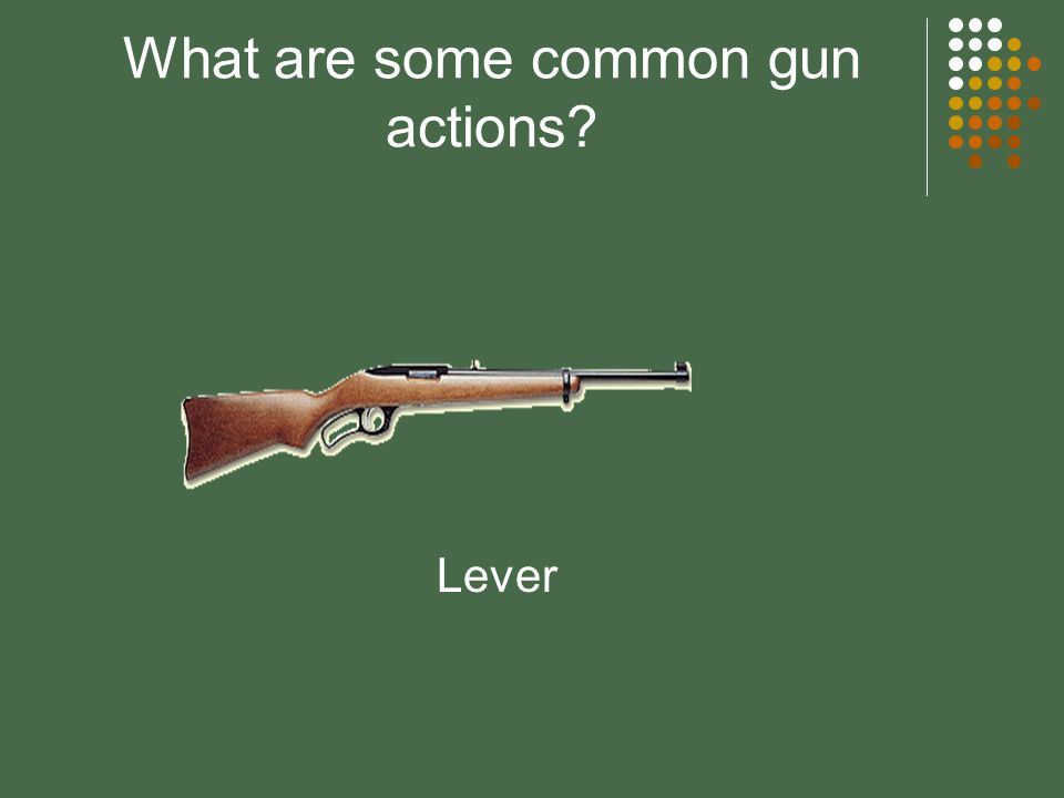 What are some common gun actions? Semi-automatic