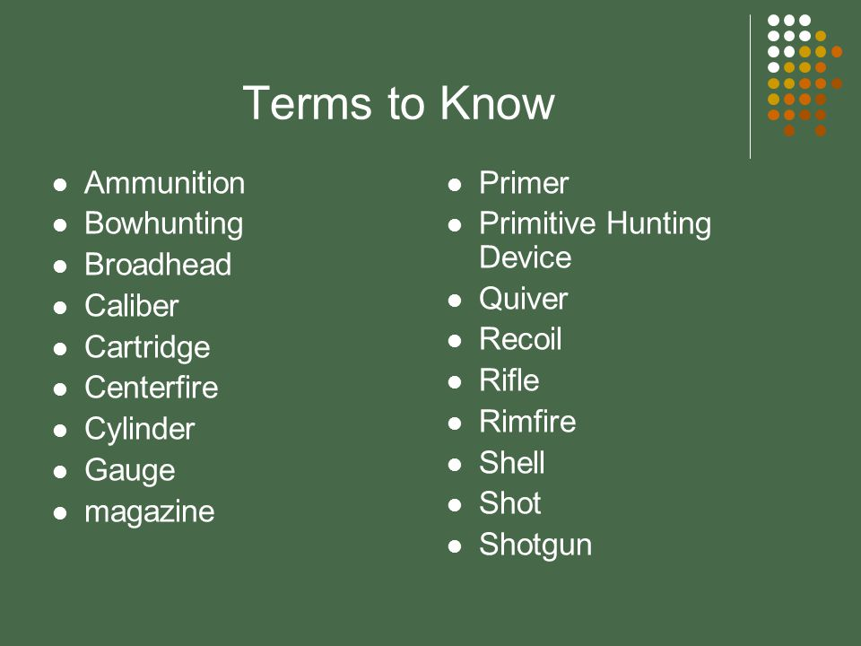 What are the tools of the trade I need to go hunting? Assume you are planning on going deer hunting in a few months. After a discussion in small group