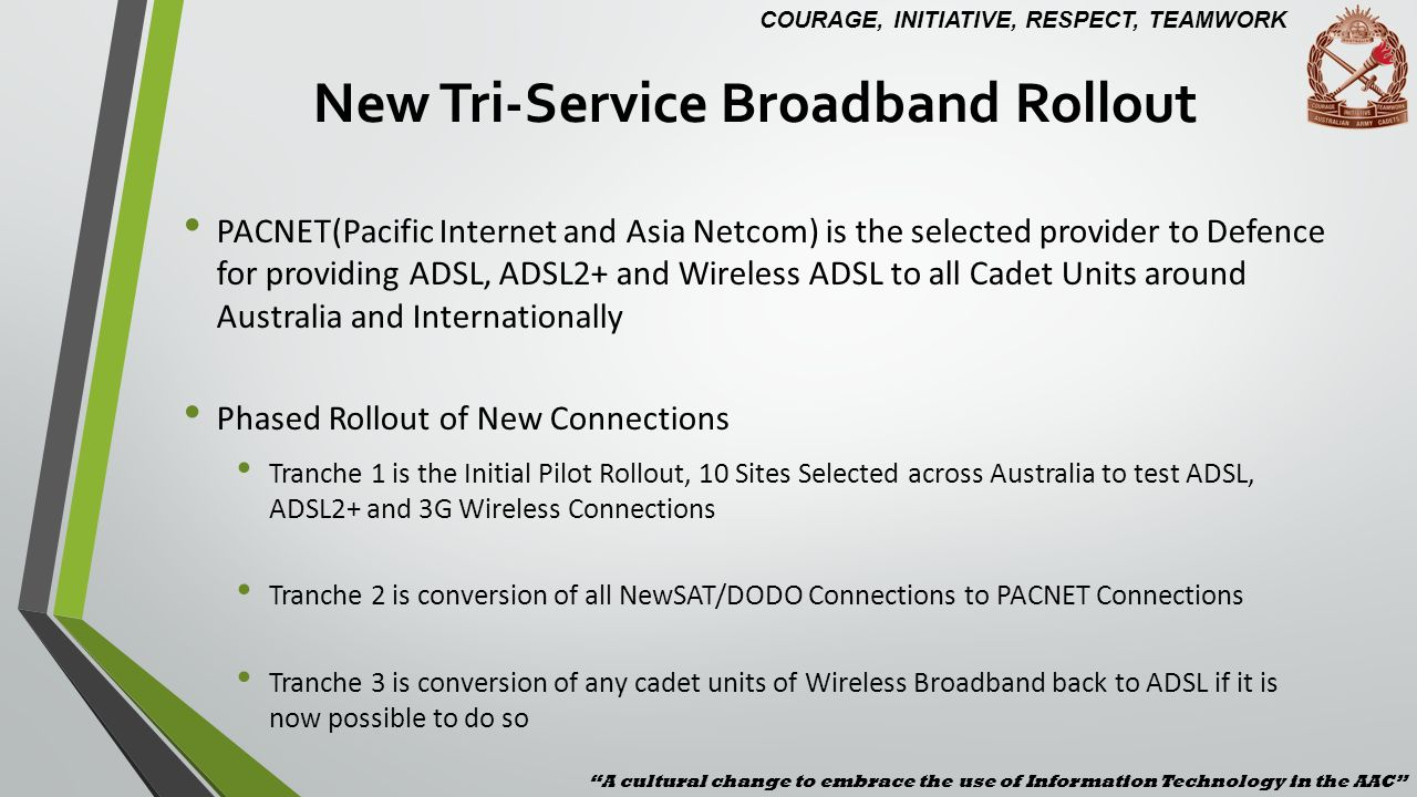 New Tri-Service Broadband Rollout PACNET(Pacific Internet and Asia Netcom) is the selected provider to Defence for providing ADSL, ADSL2+ and Wireless