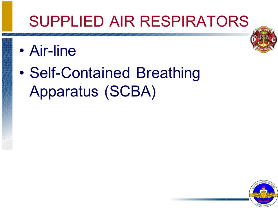 SUPPLIED AIR RESPIRATORS Air-line Self-Contained Breathing Apparatus (SCBA)