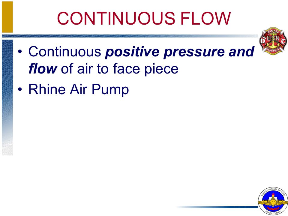 CONTINUOUS FLOW Continuous positive pressure and flow of air to face piece Rhine Air Pump