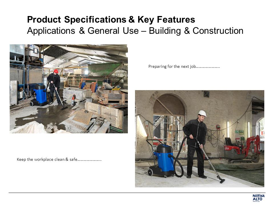 Product Specifications & Key Features Applications & General Use – Building & Construction Preparing for the next job………………….. Keep the workplace clea