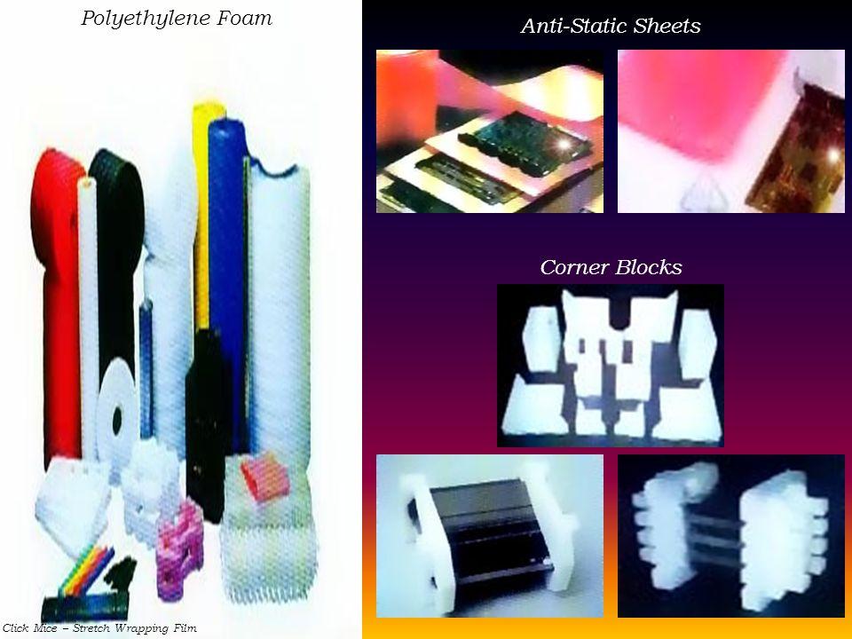 Click Mice – Stretch Wrapping Film Polyethylene Foam Anti-Static Sheets Corner Blocks