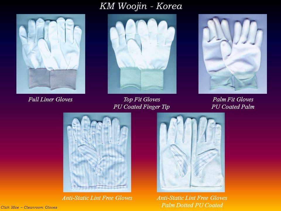 KM Woojin - Korea Full Liner GlovesTop Fit Gloves PU Coated Finger Tip Palm Fit Gloves PU Coated Palm Anti-Static Lint Free GlovesAnti-Static Lint Fre