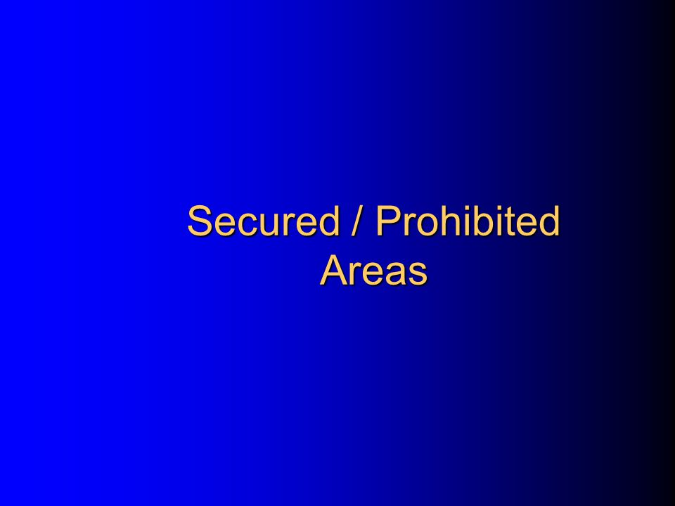 Secured / Prohibited Areas