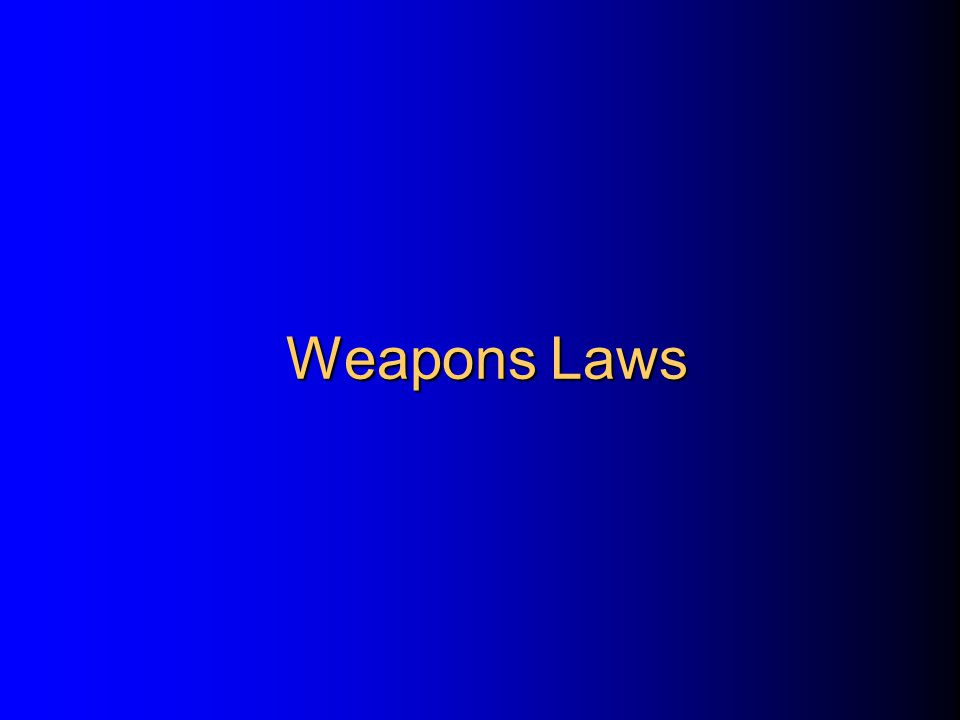 Weapons Laws