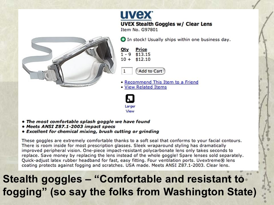 Stealth goggles – Comfortable and resistant to fogging (so say the folks from Washington State)