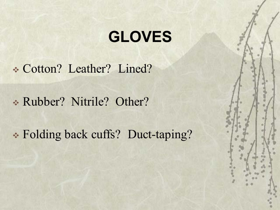 GLOVES Cotton Leather Lined Rubber Nitrile Other Folding back cuffs Duct-taping