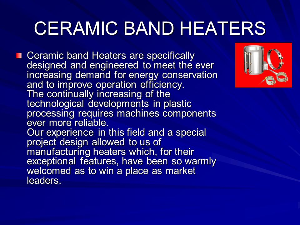 STRIP HEATER Strip heaters are just as the name indicates.