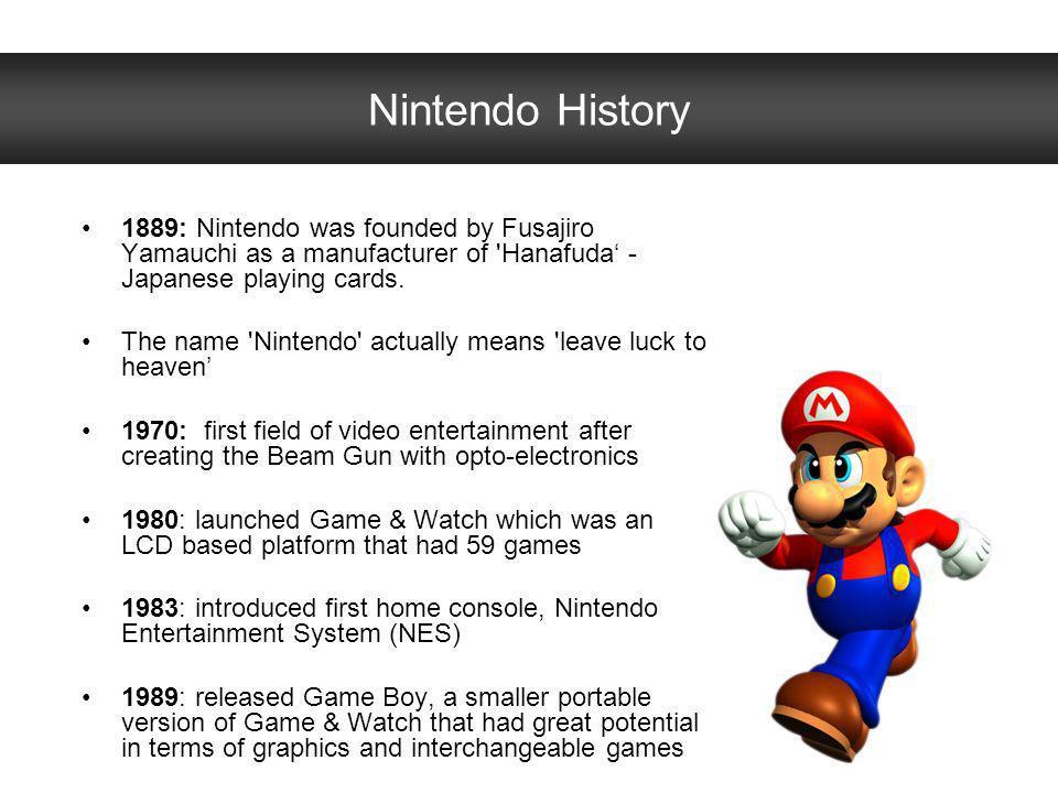 Nintendo History 1889: Nintendo was founded by Fusajiro Yamauchi as a manufacturer of 'Hanafuda - Japanese playing cards. The name 'Nintendo' actually