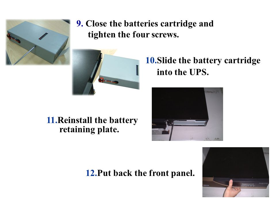 9. Close the batteries cartridge and tighten the four screws.