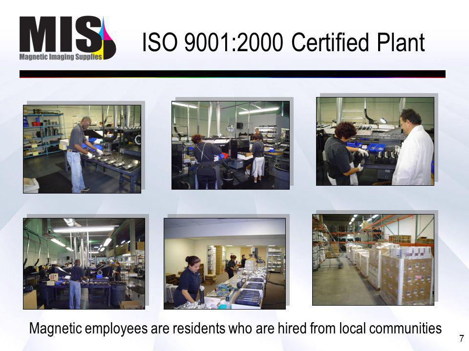 7 ISO 9001:2000 Certified Plant Magnetic employees are residents who are hired from local communities