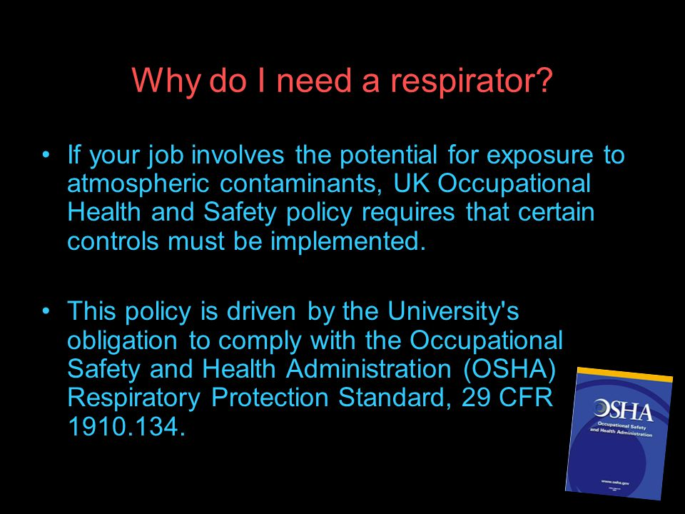 Why do I need a respirator.