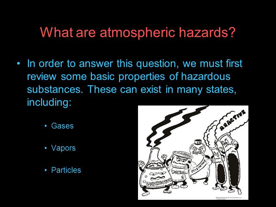 What are atmospheric hazards.