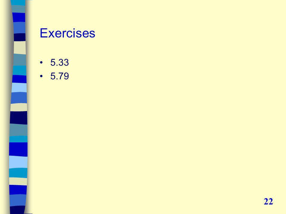 Exercises 5.33 5.79 22