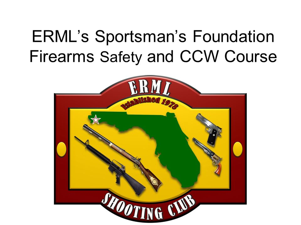 ERMLs Sportsmans Foundation Firearms Safety and CCW Course