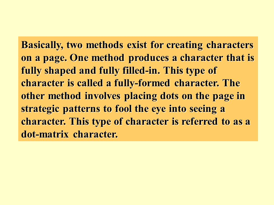 KEY POINTS REVIEW Two basic methods exist for creating characters on a page.