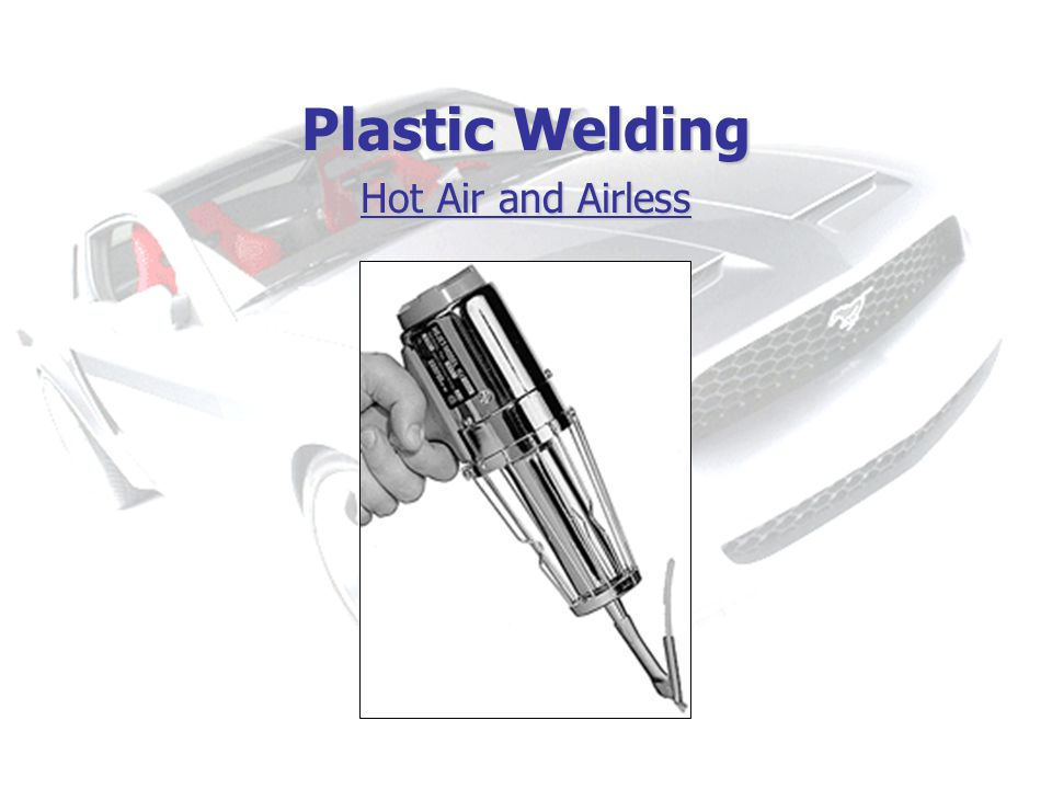Plastic Welding Hot Air and Airless