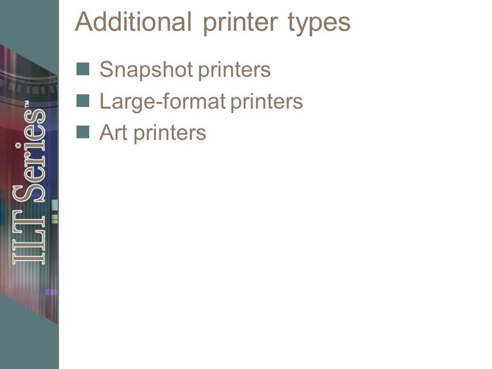 Additional printer types Snapshot printers Large-format printers Art printers