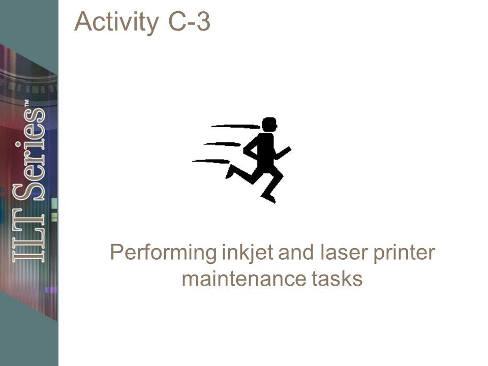 Activity C-3 Performing inkjet and laser printer maintenance tasks