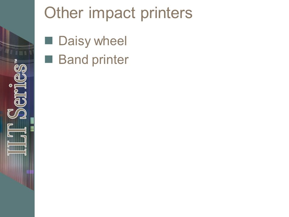 Other impact printers Daisy wheel Band printer
