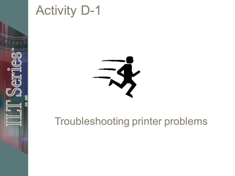 Activity D-1 Troubleshooting printer problems