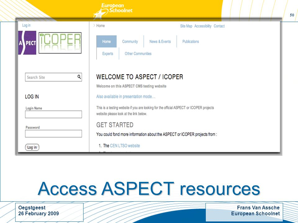Frans Van Assche European Schoolnet Oegstgeest 26 February 2009 50 Access ASPECT resources