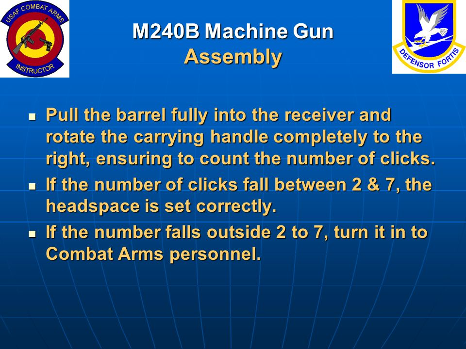 M240B Machine Gun Assembly Pull the barrel fully into the receiver and rotate the carrying handle completely to the right, ensuring to count the numbe