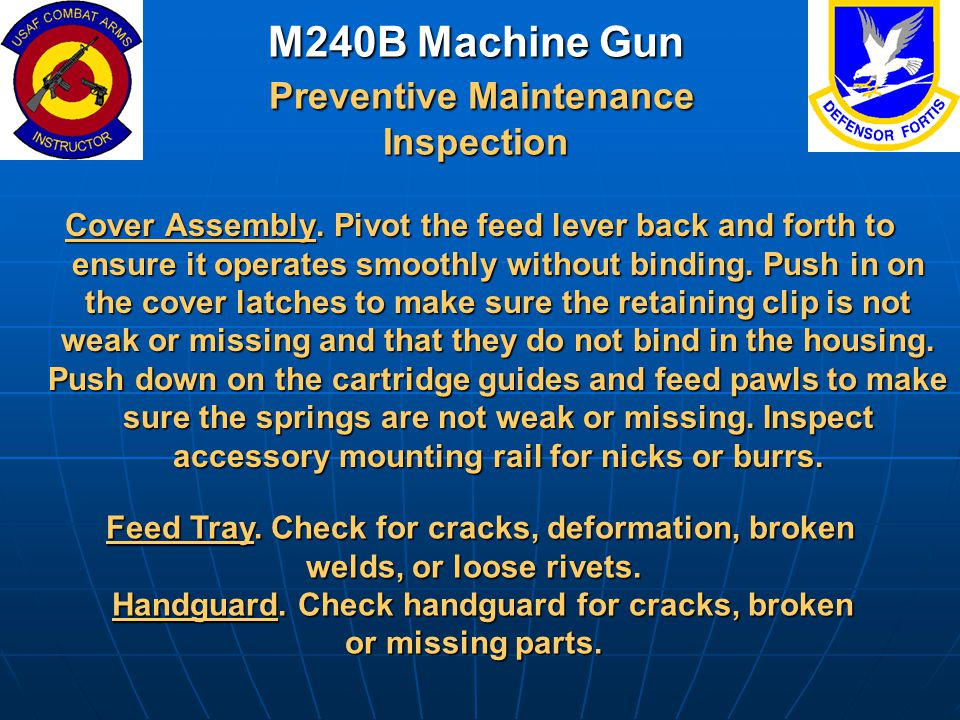 M240B Machine Gun Preventive Maintenance Inspection Cover Assembly. Pivot the feed lever back and forth to ensure it operates smoothly without binding