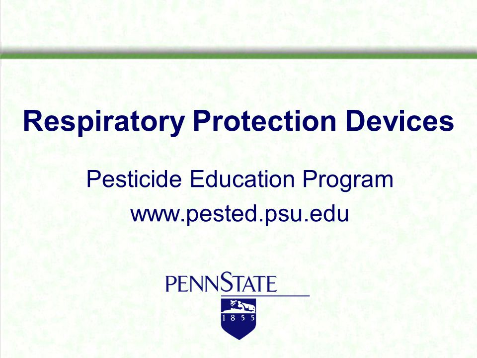 Respiratory Protection Devices Pesticide Education Program