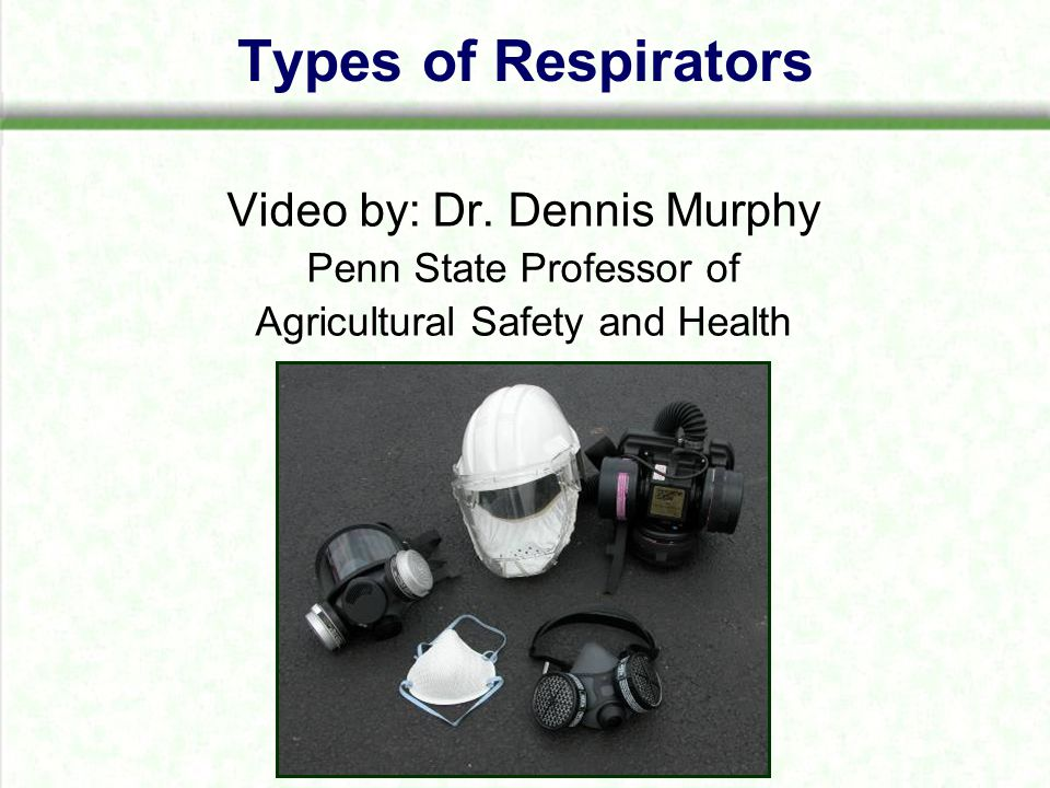 Types of Respirators Video by: Dr.