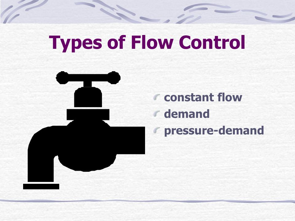 Types of Flow Control constant flow demand pressure-demand