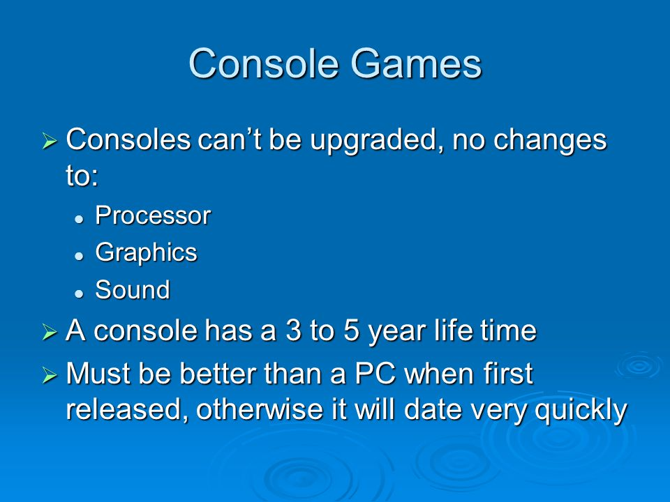 Console Games Engineers do a lot of tricks to make things look better and run faster Engineers do a lot of tricks to make things look better and run faster Want to have a range of features that give WOW to the console Want to have a range of features that give WOW to the console Extend the life of the console Extend the life of the console Result: hardware is not well organized, may not be easy to use or program Result: hardware is not well organized, may not be easy to use or program A lot of tricks to learn A lot of tricks to learn