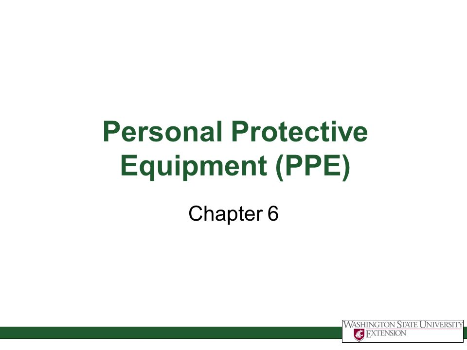 Personal Protective Equipment (PPE) Chapter 6