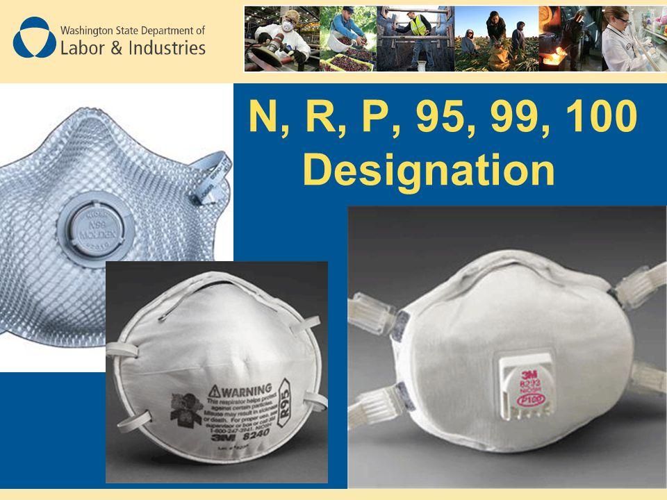 N, R, P, 95, 99, 100 Designation