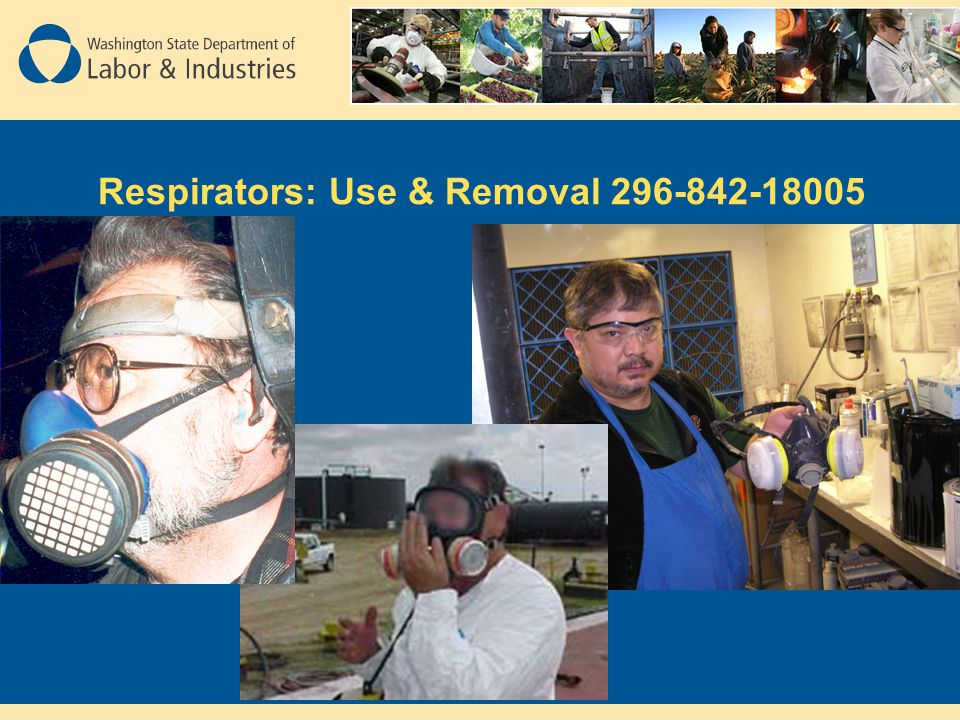 Respirators: Use & Removal 296-842-18005