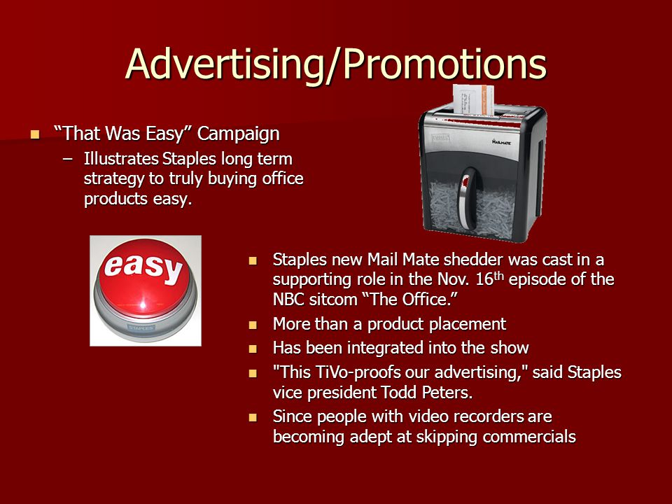 Advertising/Promotions That Was Easy Campaign That Was Easy Campaign –Illustrates Staples long term strategy to truly buying office products easy.