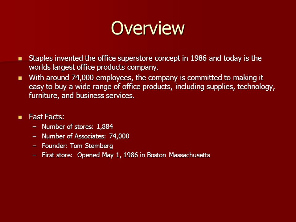 Overview Staples invented the office superstore concept in 1986 and today is the worlds largest office products company.