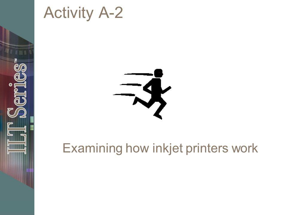 Activity A-2 Examining how inkjet printers work