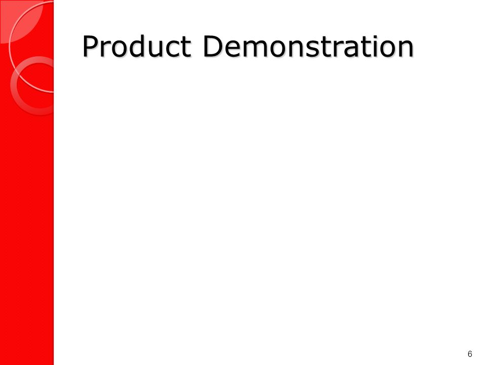 Product Demonstration 6