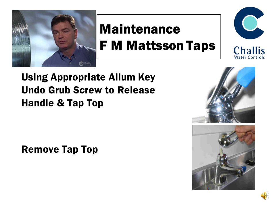 Maintenance F M Mattsson Taps Using Appropriate Allum Key Undo Grub Screw to Release Handle & Tap Top Remove Tap Top