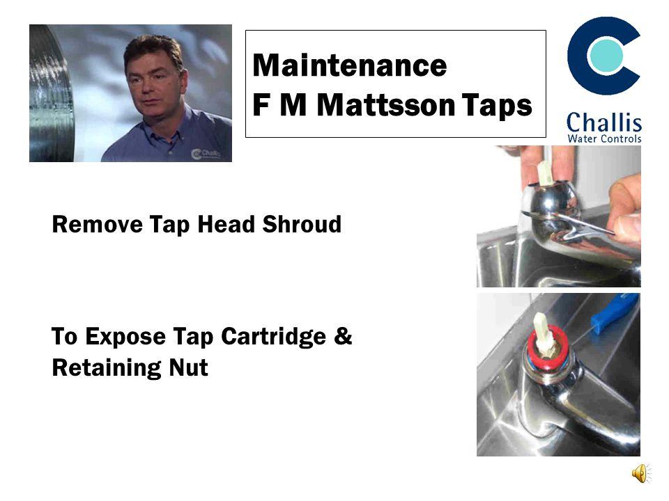 Maintenance F M Mattsson Taps Remove Tap Head Shroud To Expose Tap Cartridge & Retaining Nut