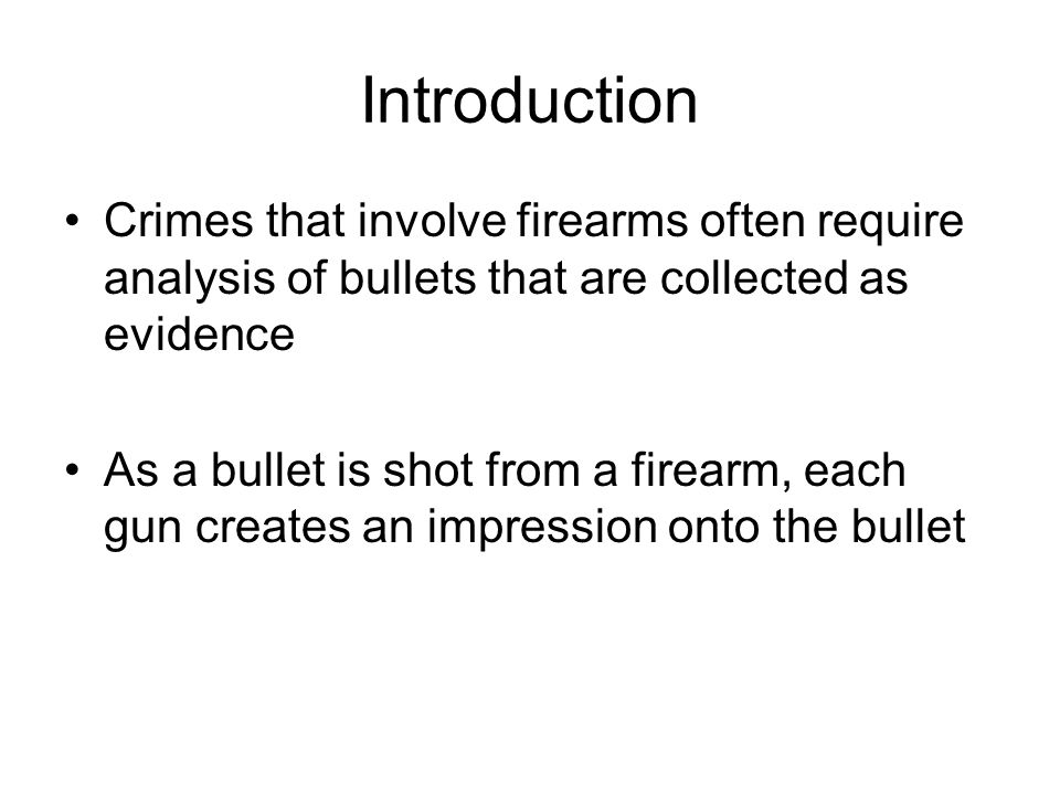 Automated Firearm Search Systems Due to the increased use of automatic weapons in crimes, databases have been created to catalog the impressions of bullet and cartridge cases This has made identifying firearm related evidence a much more efficient process