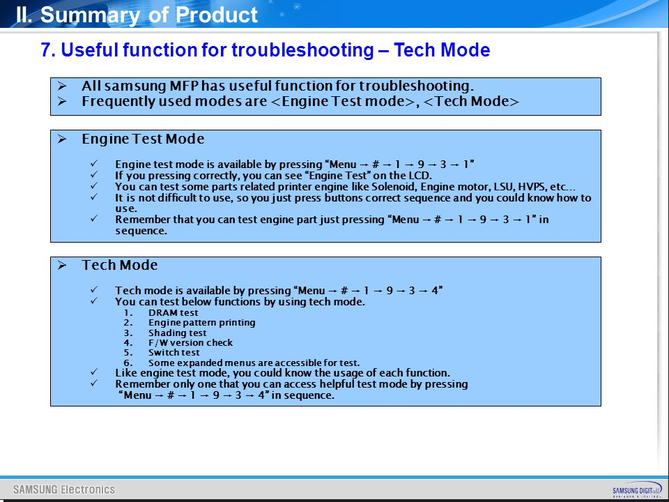 II. Summary of Product 7. Useful function for troubleshooting – Tech Mode All samsung MFP has useful function for troubleshooting. Frequently used mod