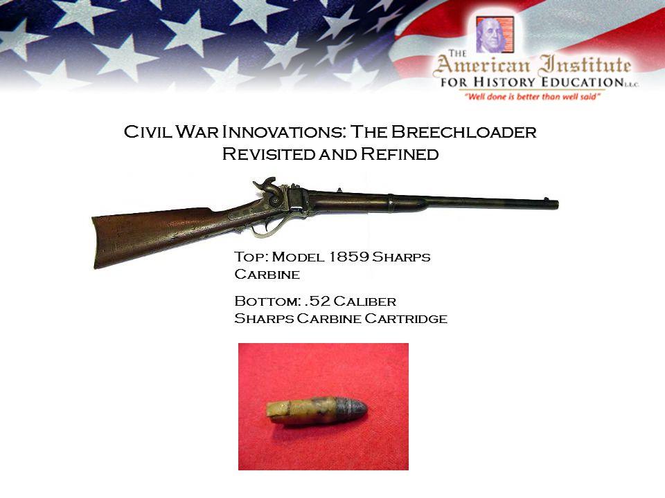 Civil War Innovations: The Breechloader Revisited and Refined Top: Model 1859 Sharps Carbine Bottom:.52 Caliber Sharps Carbine Cartridge