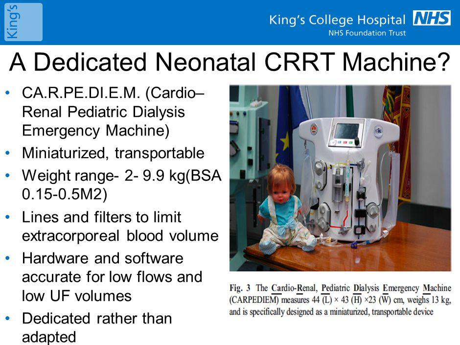 A Dedicated Neonatal CRRT Machine.CA.R.PE.DI.E.M.
