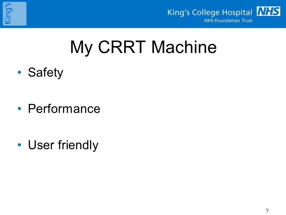 My CRRT Machine Safety Performance User friendly 7